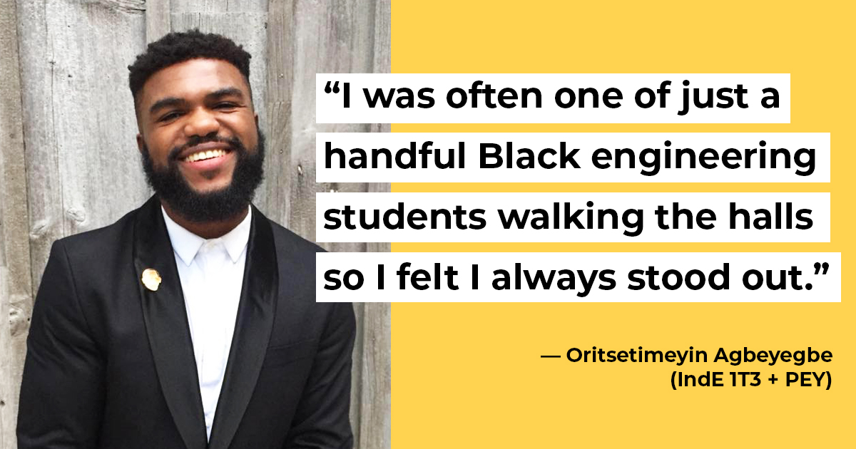 """I was often one of just a handful Black engineering students walking the halls so I felt I always stood out."""