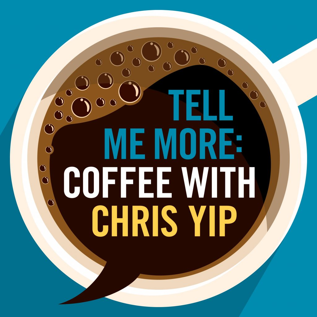 tell me more: coffee with chris podcast cover